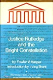 Justice Rutledge and the bright constellation,
