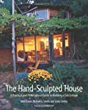 The Hand-Sculpted House: A Philosophical and Practical Guide to Building a Cob Cottage: A Practical Guide to Building a Cob Cottage (The Real Goods Solar Living Book): 10 by Ianto Evans, Michael G. Smith, Linda Smiley (1990) Paperback