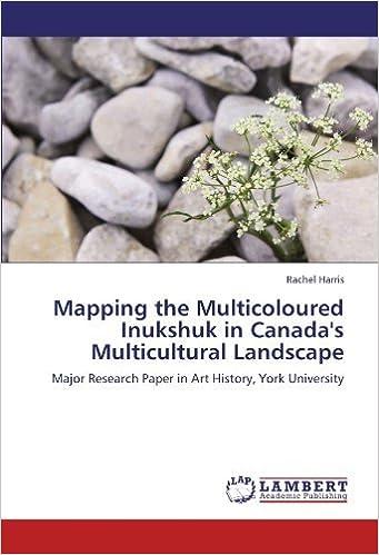 Téléchargement manuel pdf en espagnol Mapping the Multicoloured Inukshuk in Canada's Multicultural Landscape: Major Research Paper in Art History, York University by Rachel Harris (2012-01-18) PDF