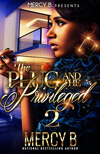 The Plug & The Privileged 2: The Story of Reign Baylee Jones (RahMeek and Bella)