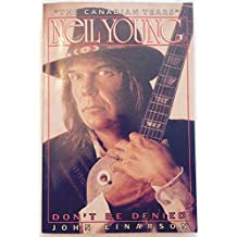 Neil Young: Don't Be Denied - The Canadian Years