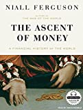 img - for The Ascent of Money: A Financial History of the World by Niall Ferguson (2008-12-08) book / textbook / text book