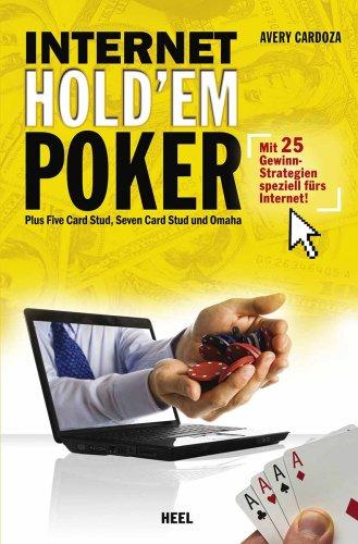 Internet Hold'em Poker: Plus 5-Card Stud, 7-Card Stud & Omaha