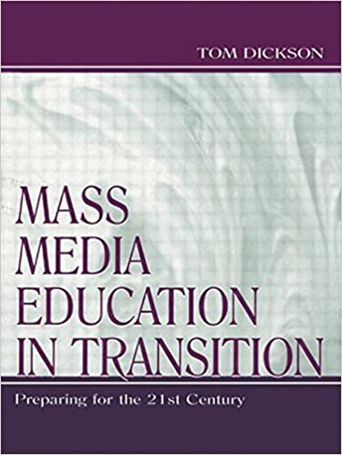 Mass Media Education in Transition: Preparing for the 21st Century (Routledge Communication Series)