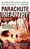 """Parachute Infantry - An American Paratrooper's Memoir of D-Day and the Fall of the Third Reich (Dell War Series)"" av David Kenyon Webster"