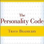 The Personality Code | Travis Bradberry