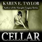 Cellar | Karen E. Taylor