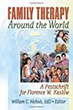 Family Therapy Around the World, Florence Whiteman Kaslow and William C. Nichols, 0789025140