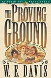 The Proving Ground, W. E. Davis, 0891078843