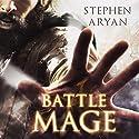 Battlemage Hörbuch von Stephen Aryan Gesprochen von: Matt Addis