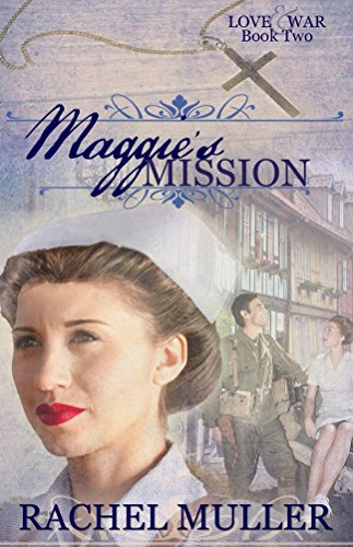 188dd06ffd2 Maggie s Mission (Love and War Book 2) - Kindle edition by Rachel ...
