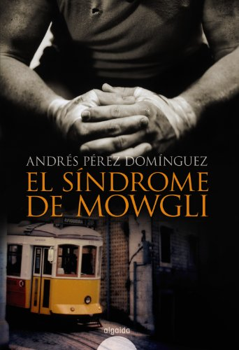 Descargar Libro El Síndrome De Mowgli: Premio Internacional De Novela Luis Berenguer 2008 Andrés Pérez Domínguez
