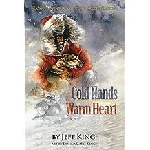 Cold Hands, Warm Heart: Alaskan Adventures of an Iditarod Champion