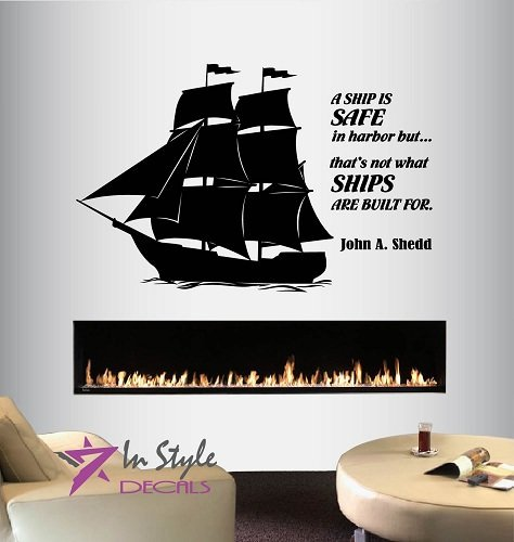 Built Ships (Wall Vinyl Decal Home Decor Art Sticker A Ship is Safe in Harbor But…That's Not What Ships Are Built For Quote Phrase Lettering Sailing Ship Room Removable Stylish Mural Unique Design)