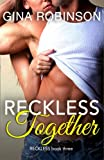 Reckless Together: A Contemporary New Adult College Romance (The Reckless Series) (Volume 3)