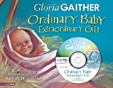 Ordinary Baby, Extraordinary Gift, Gloria Gaither, 0310715644