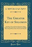 The Greater Key of Solomon: Including a Clear and