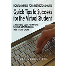 How to Impress Your Instructor Online: Quick Tips to Success for the Virtual Student