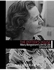 The Potter's House: Mary Borgstrom's Art and Life Uncovered