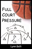 Full Court Pressure, Lynn Galli, 1935611305