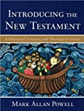 Introducing the New Testament (text only) by M. A. Powell