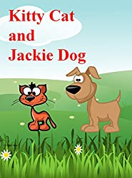 Kitty Cat and Jackie Dog