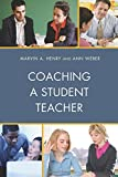 Coaching a Student Teacher (Student Teaching: The Cooperating Teacher Series)