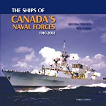 Ships of Canada's Naval Forces, 1910-2002: Written by Ken Macpherson, 2003 Edition, (3rd Edition) Publisher: Vanwell Publishing Ltd [Hardcover]