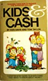 Kids and Cash, Ken Davis and Tom Taylor, 055314152X