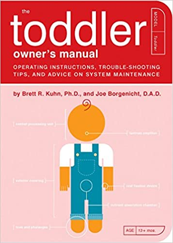 The Toddler Owners Manual Operating Instructions Troubleshooting
