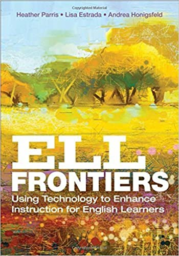 Book ELL Frontiers: Using Technology to Enhance Instruction for English Learners by Heather Parris (2016-10-19)