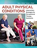 #6: Adult Physical Conditions: Intervention Strategies for Occupational Therapy Assistants
