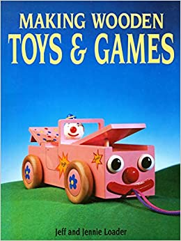 Making Wooden Toys and Games