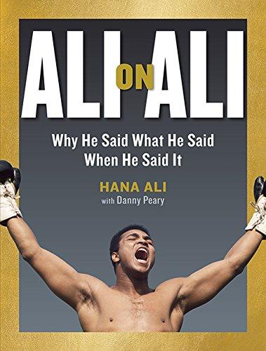 Ali on Ali: Why He Said What He Said When He Said It