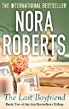 Front cover for the book The Last Boyfriend by Nora Roberts