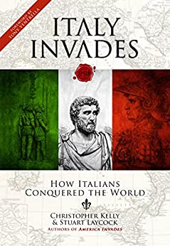 Italy Invades by [Kelly, Christopher, Laycock, Stuart]