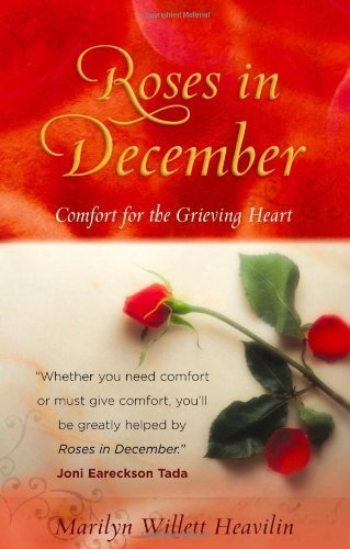 Roses in December: Comfort for the Grieving Heart