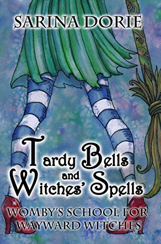 (Tardy Bells and Witches' Spells: A Cozy Witch Mystery (Womby's School for Wayward Witches Book 1))