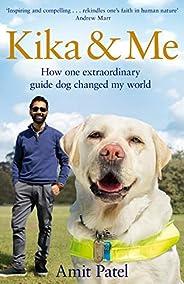 Kika & Me: How One Guide Dog Changed My