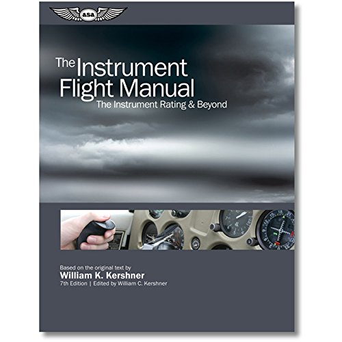 The Instrument Flight Manual: The Instrument Rating & Beyond (The Flight Manuals Series)