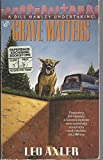 img - for Grave matters: a bill hawley undertaking by Leo Axler (1995-02-01) book / textbook / text book