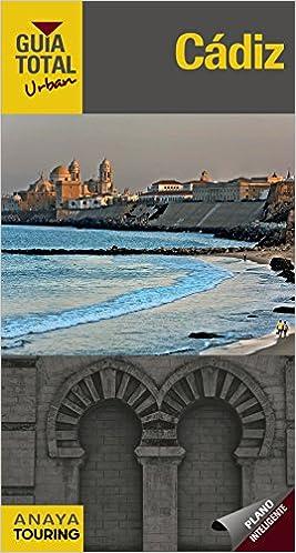 Cádiz (Urban) (Guía Total - Urban - España): Amazon.es: Anaya Touring, Arjona Molina, Rafael, Wals, Lola: Libros