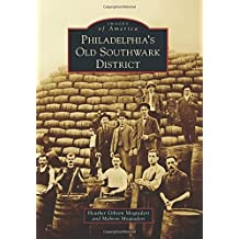 Philadelphia's Old Southwark District (Images of America) by Heather Gibson Moqtaderi (2014-09-08)