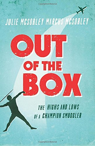 Out of the Box: The Highs and Lows of a Champion Smuggler by Julie McSorley (2014-11-11)