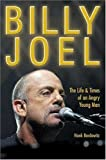 Billy Joel: The Life and Times of an Angry Young Man