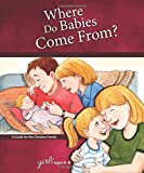Where Do Babies Come From?: For Girls Ages 6-8 - Learning About Sex