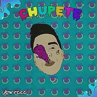 Chupete by Javi Roco on Amazon Music - Amazon.com