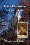 From Classroom to Courtroom, Michael Craig Hillmann, 1434350649
