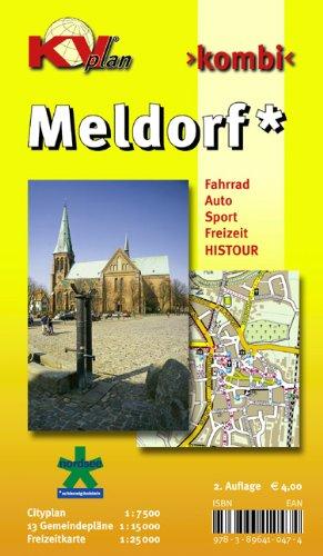 Meldorf & Meldorf-Land: 1.15.000 Stadt- und Amtsplan incl. Freizeitkarte 1:25.000 mit Radrouten und HISTOUR-Punkten, Citykarte 1:7.500