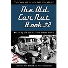 The Old Car Nut Book #2: Where more old car nuts tell their story